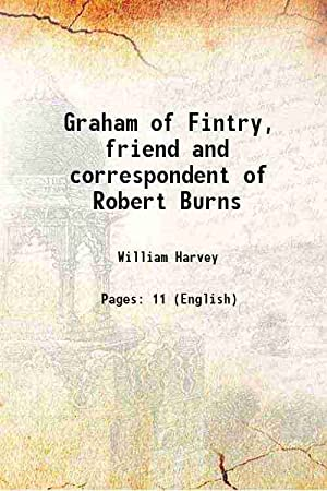Graham of Fintry, friend and correspondent of: William Harvey