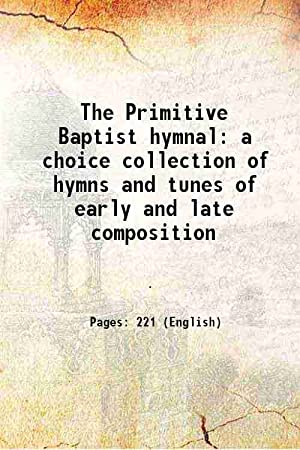 The Primitive Baptist hymnal a choice collection: M. J. Sears,