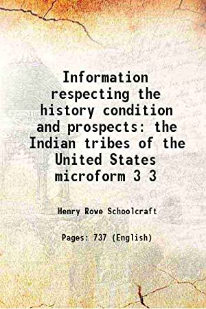 Information respecting the history condition and prospects: Henry Rowe Schoolcraft