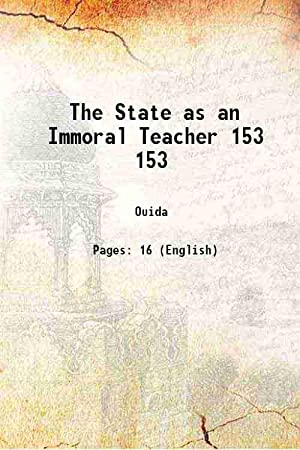 The State as an Immoral Teacher Volume: Ouida