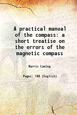 A practical manual of the compass a: Harris Laning