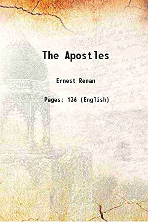 The Apostles 1905: Ernest Renan