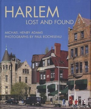 Harlem, lost and found: an architectural and: Adams, Michael Henry