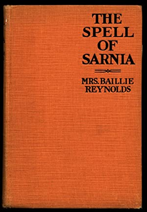 The Spell of Sarnia: Reynolds, Mrs. Baillie