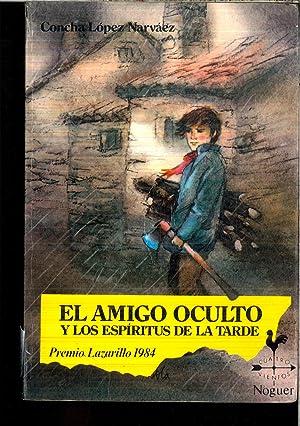 EL AMIGO OCULTO Y LOS ESPIRITUS DE: CONCHA LOPEZ NARVAEZ