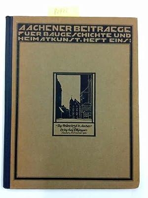 Aachener Beitraege fuer Baugeschichte und Heimatkunst : Heft eins: Huyskens, Dr. Albert: