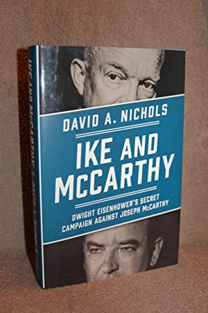 Ike and McCarthy; Dwight Eisenhower's Secret Campaign Against Joseph McCarthy