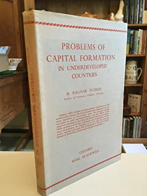 Problems Of Capital Formation In Underdeveloped Countries: Nurkse Ragnar: