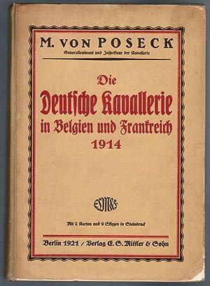 Die Deutsche Kavallerie in Belgien und Frankreich 1914.: Poseck, M. von