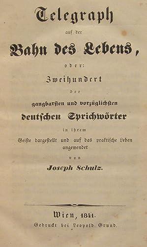 Telegraph auf der bahn des lebens, oder: Zweihundert der gangbarsten und vorzuglichsten Deutschen ...