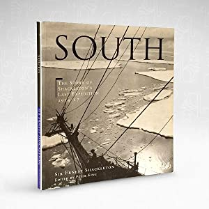 South: The Story of Shackleton's Last Expedition: Sir Ernest Shackleton