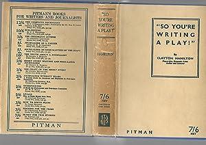 So You're Writing a Play: Clayton Hamilton