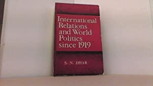 International Relations and World Politics Since 1919.: Dhar, S.N.,