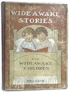 Wide-Awake Stories for Wide-Awake Children: Various