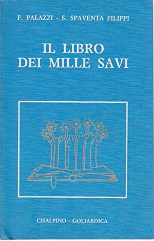 Il libro dei mille savi Massime -: F. Palazzi, S.