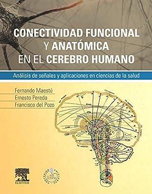 Conectividad funcional y anatómica en el cerebro humano + StudentConsult en español: Maestú Uturbe,...
