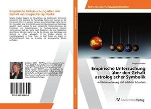 Empirische Untersuchung über den Gehalt astrologischer Symbolik : in Übereinstimung mit erlebter ...
