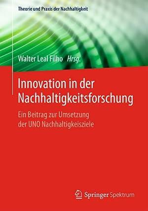 Innovation in der Nachhaltigkeitsforschung : Ein Beitrag: Walter Leal Filho