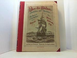 Über die Südsee (Australien und Ozeanien). Ein Buch mit vielen Bildern für die Jugend.: Spillmann, ...