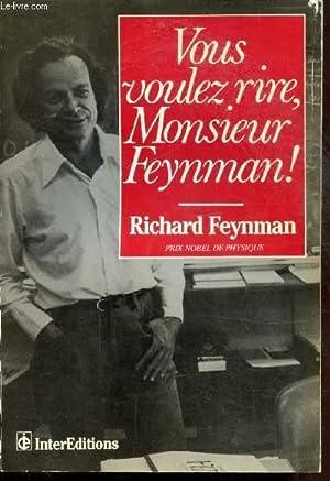 Seller image for VOUS VOULEZ RIRE MONSIEUR FEYNMAN ! - ENTRETIENS AVEC RALPH LEIGHTON for sale by Le-Livre