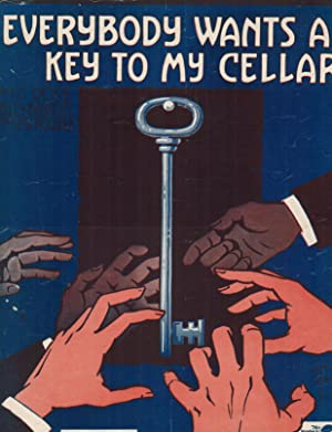 EVERYBODY WANTS A KEY TO MY CELLAR