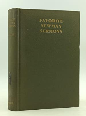 FAVORITE NEWMAN SERMONS Selected from the Works of John Henry Cardinal Newman