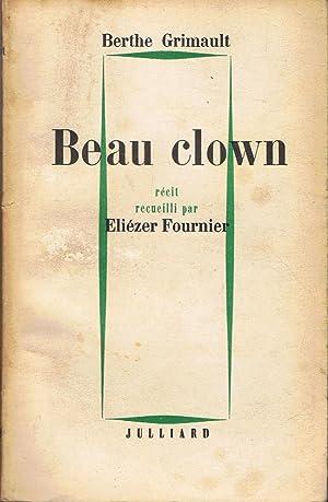 BEAU CLOWN: Grimault. Berthe