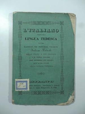 L'italiano istruito nella Lingua Tedesca ovvero raccolta dei principali vocaboli ...