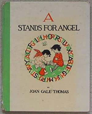 A Stands for Angel - A Book of the Alphabet in Picture and Rhyme