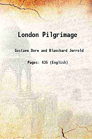 London Pilgrimage 1872 [Hardcover]: Gustave Dore and