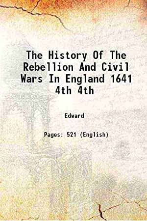 The History Of The Rebellion And Civil: Edward