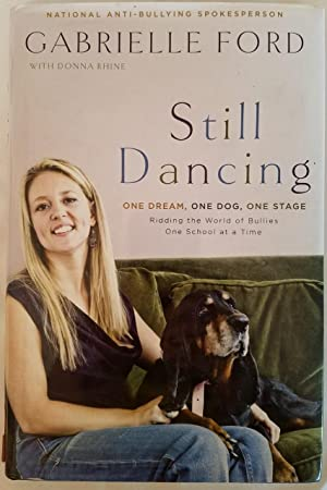 Still Dancing - One Dream, One Dog, One Stage Ridding the world of bullies one school at a time
