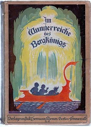Im Wunderreiche des Bergkönigs. Ein Märchenbuch. Deutsche Märchenbücherei. Dreizehnter Band.: Goes,...
