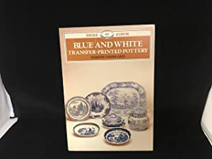 BLUE AND WHITE : Transfer - Printed Pottery