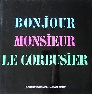 Bonjour Monsieur Le Corbusier.: Doisneau, Robert - Petit, Jean.