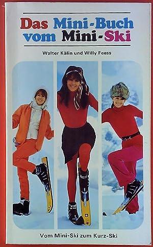 Das Mini-Buch vom Mini-Ski. Vom Mini-Ski zum Kurz-Ski.: Walter Kälin, Walter Feess
