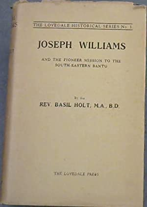 Joseph Williams and the Pioneer Mission to: Holt, Basil