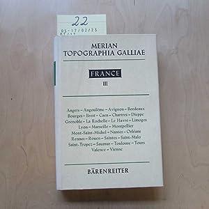 Topographia Galliae - III. Band (Mit Generalregister für die Bände 1-3): Zeiller, Martin und Lucas ...