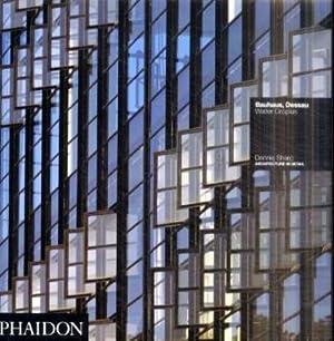 Dessau Aid Bauhaus: Walter Gropius (Architecture in: Dennis Sharp