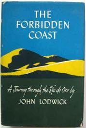 The Forbidden Coast. The Story of a Journey to Rio de Oro (Africa)
