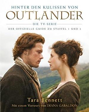 Bild des Verkäufers für Hinter den Kulissen von Outlander: Die TV-Serie : Der offizielle Guide zu Staffel 1 und 2 zum Verkauf von AHA-BUCH GmbH