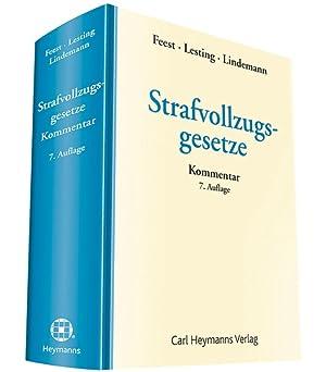 Strafvollzugsgesetze - Kommentar: Feest, Johannes, Wolfgang Lesting und Michael Lindemann: