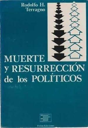 Muerte y resurrección de los políticos: H. Terragno, Rodolfo