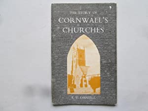 The Story of Cornwall's Churches: Daniell, S V