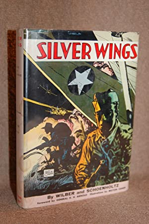 Silver Wings; True Action Stories of the United States Air Force