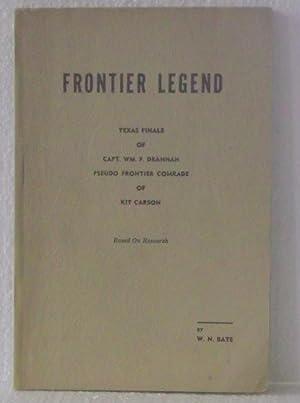 Frontier Legend: Texas Finale of Capt. William: Bate, W. N.