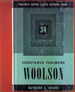 Twayne`s United States Authors Series. 34, Constance Fenimore Woolson.: Rayburn S. Moore