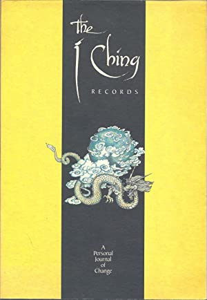 The I Ching Records: A Personal Journal of Change