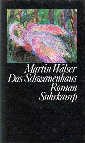 Das Schwanenhaus : Roman.: Walser, Martin: