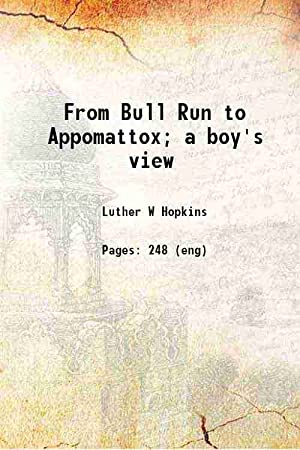 From Bull Run to Appomattox; a boy's: Hopkins, Luther W